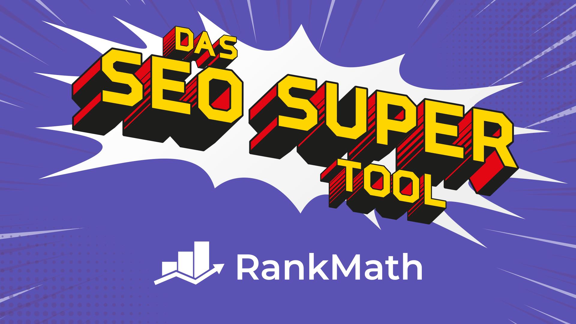 Rank Math - Das SEO Super Tool