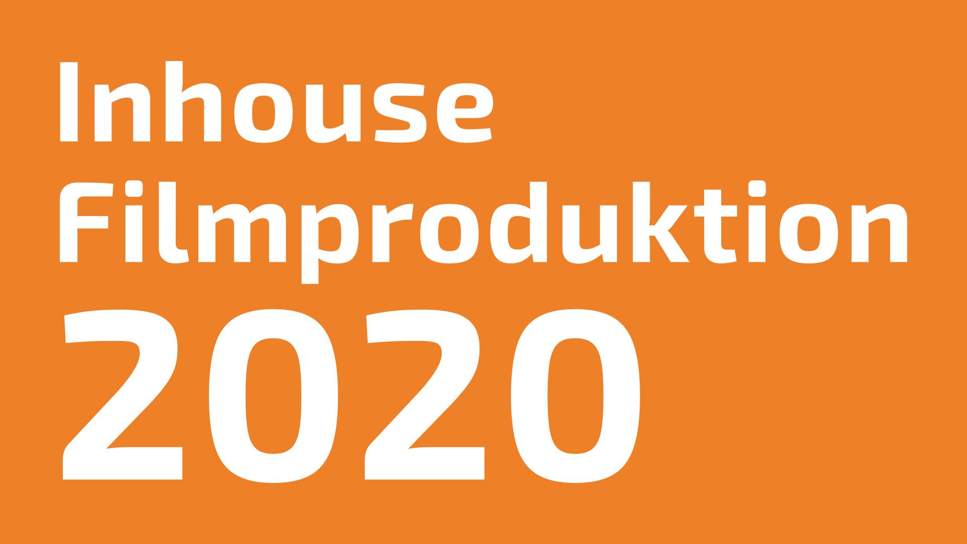 Inhouse Filmproduktion 2020